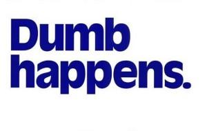 dumb happens